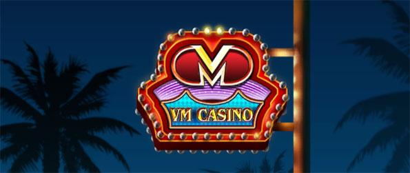 VM Casino - Choose from an impressively wide selection of slot machine games.
