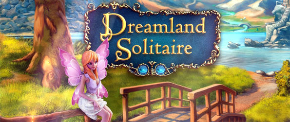 Dreamland Solitaire - Set foot into a gorgeous fantasy world in this captivating solitaire game that doesn't cease to impress.