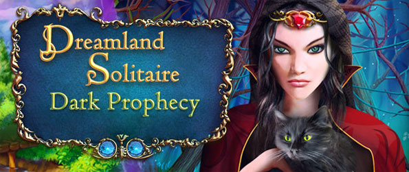 Dreamland Solitaire: Dark Prophecy - Immerse yourself in this thoroughly captivating solitaire game that's above and beyond its competition in terms of quality.