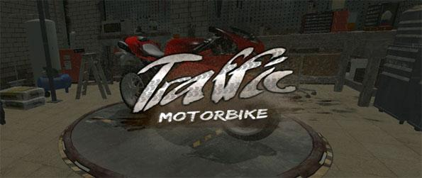 Traffic Motorbike - Live the life of a high-speed motorcycle racer without even buying your own bike.