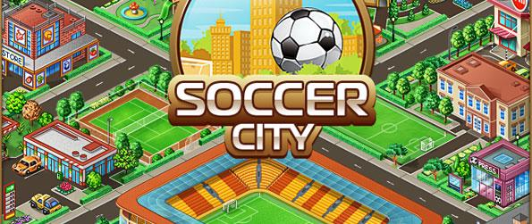 Soccer City - Manage a soccer team from scratch and develop a city designed to pamper and strengthen your very own team.
