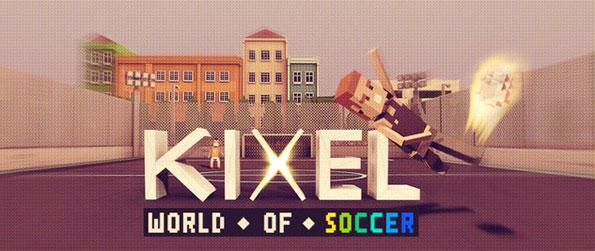 Kixel Soccer - Enjoy soccer in full voxel glory.