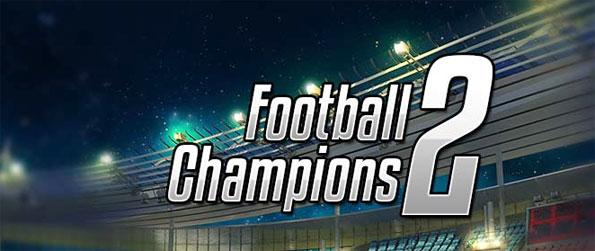 Football Champions 2 - Train your team and play matches to earn a reputation and gain fans.