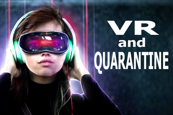 VR and Quarantine