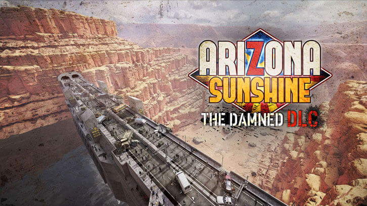 Arizona Sunshine Brand New Story Expansion The Damned DLC Out Now