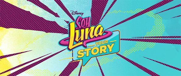 Soy Luna - Your Story - Live an epic storyline and make vital decisions in Soy Luna - Your Story.