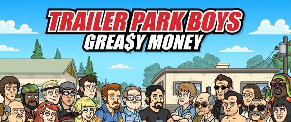 Trailer Park Boys: Greasy Money - Run businesses and make profits in this epic idle game Trailer Park Boys: Greasy Money.