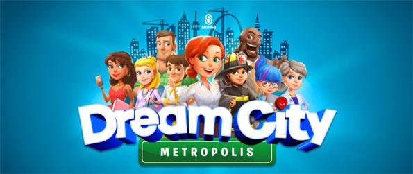 Dream City: Metropolis - Play this exciting time management game in which you'll get to build the city of your dreams.