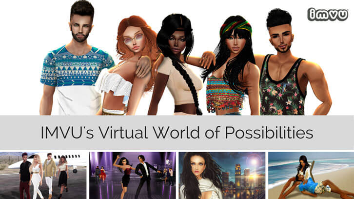 IMVU's Virtual World of Possibilities