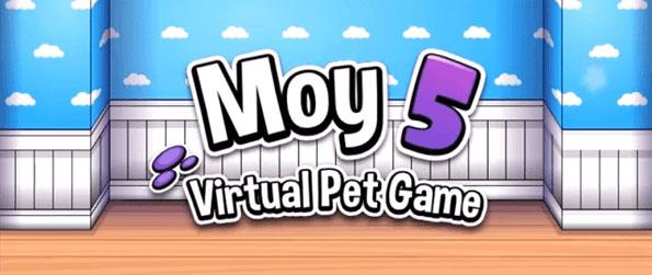 Moy 5 - Raise your very own Moy in this addicting pet simulation game that you'll be completely hooked on.