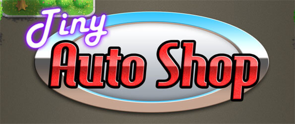 Tiny Auto Shop - Run your very own auto shop in this addicting time management game that doesn't disappoint.