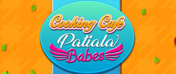 Patiala Babes - Cooking Cafe - Realize your potential as a master chef and be the owner of your dream restaurant!