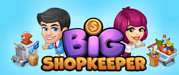 Big Shopkeeper - Start small and eventually turn your local store into a flourishing business.