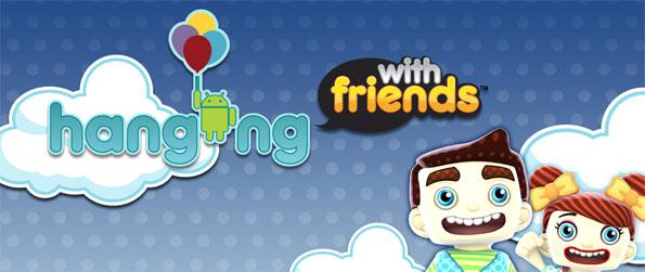 Hanging With Friends - Create the word for your opponent to guess in Hanging with Friends.