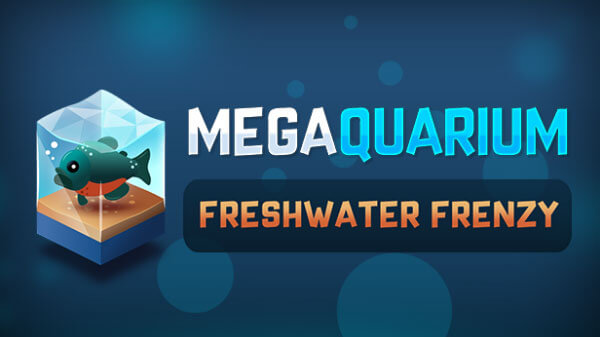 Megaquarium Deluxe Expansion 'Freshwater Frenzy' Available Soon