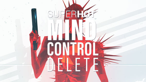 SUPERHOT: MIND CONTROL DELETE Launches July 16th, Free to Over 2 MILLION Players!