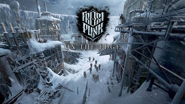Frostpunk's Frozen Journey Comes to an End When 'On The Edge' Launches on August 20th