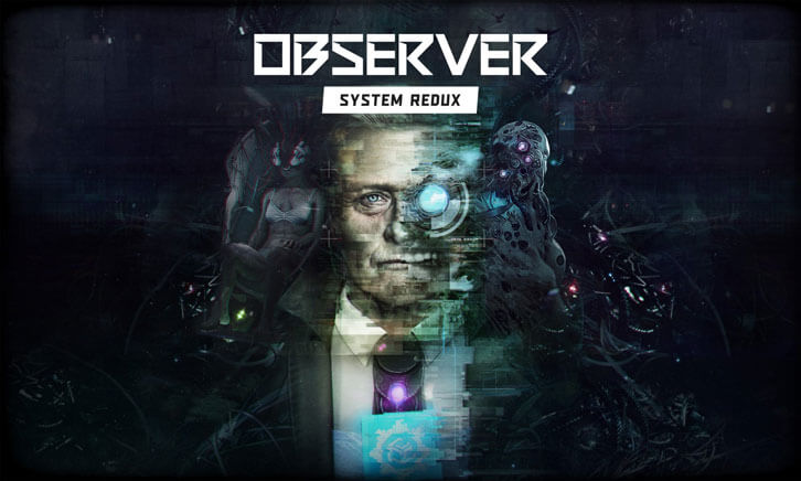 Bloober Team Announces Cyberpunk Thriller Observer: System Redux Coming to PC. Next-Gen Demo Available on Steam Now!