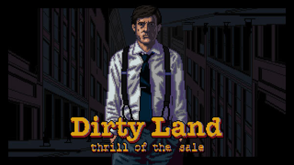 Always. Be. Closing. Live the Life of a Salesman in DIRTY LAND