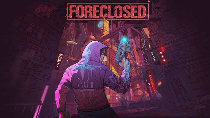 Cyberpunk Action-Adventure, FORECLOSED, Will Be Making Its Way to Google Stadia